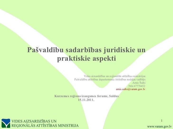 Pašvaldību sadarbības juridiskie un praktiskie aspekti Vides aizsardzības un reģionālās attīstības ministrijas Pašvaldību ...