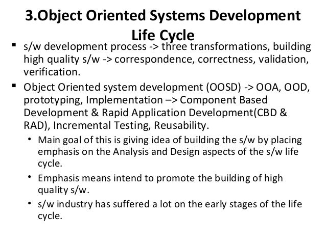 3.Object Oriented Systems Development Life Cycle  s/w development process -> three transformations, building high quality...