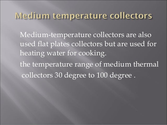 Low Medium And High Temperature Collectors