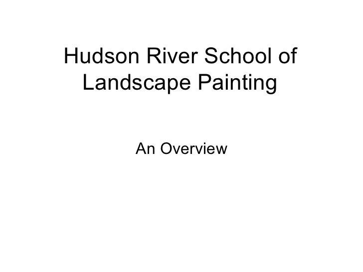 Hudson River School of Landscape Painting An Overview