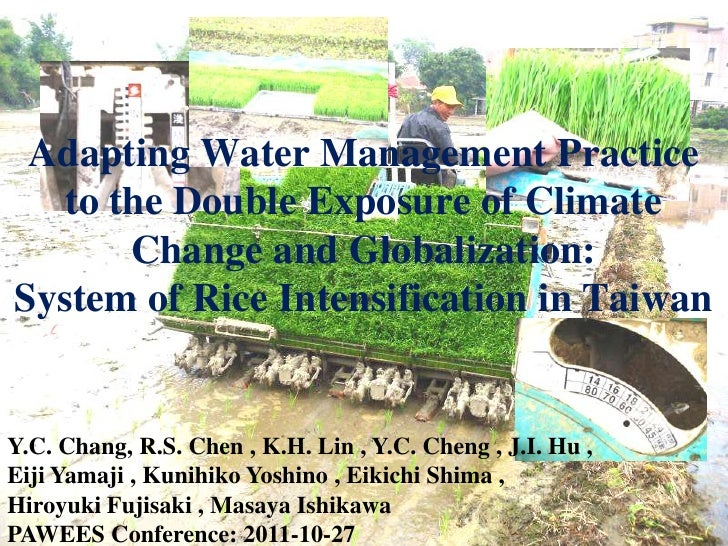 Adapting Water Management Practice   to the Double Exposure of Climate       Change and Globalization:System of Rice Inten...