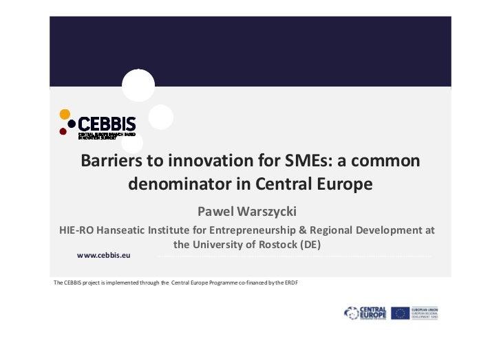 BarrierstoinnovationforSMEs:acommon                denominatorinCentralEurope                                   ...