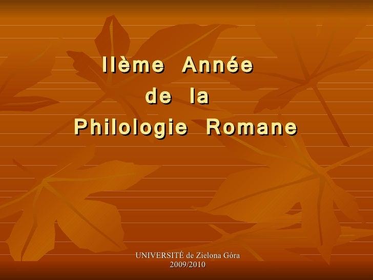 IIème Année  de la  Ph i l o l o g i e   Ro m an e UNIVERSITÉ de Zielona Góra 2009/2010