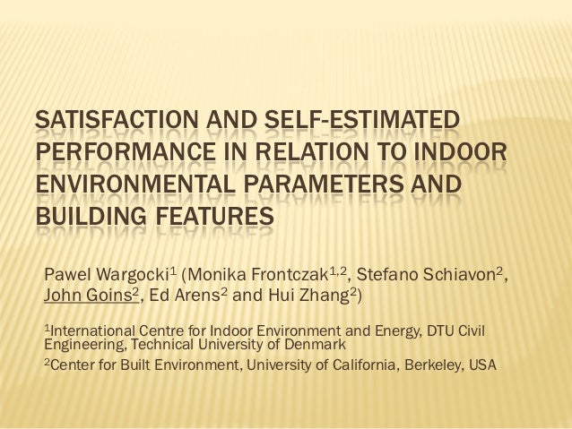 SATISFACTION AND SELF-ESTIMATEDPERFORMANCE IN RELATION TO INDOORENVIRONMENTAL PARAMETERS ANDBUILDING FEATURESPawel Wargock...