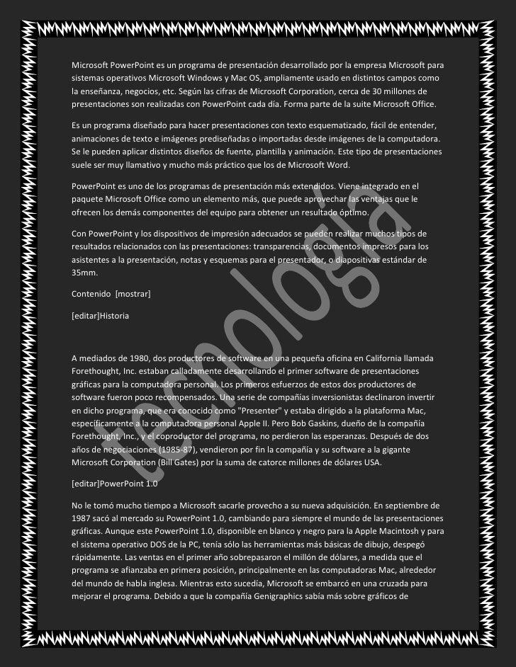 Microsoft PowerPoint es un programa de presentación desarrollado por la empresa Microsoft parasistemas operativos Microsof...