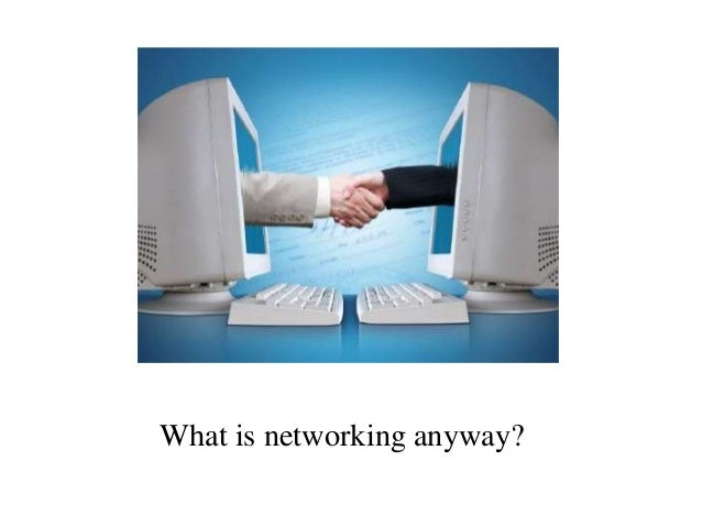 What is networking anyway?