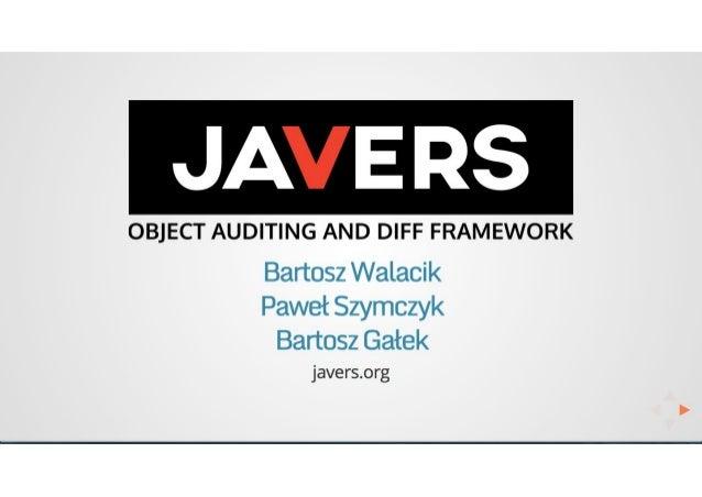 JA ERS  OBJECT AUDITING AND DIFF FRAMEWORK  Bartosz Walacik Paweł Szymczyk  Bartosz Gałek javers. org