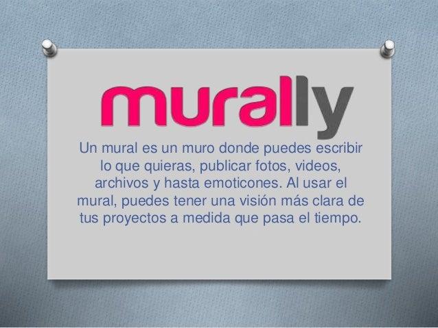Un mural es un muro donde puedes escribir lo que quieras, publicar fotos, videos, archivos y hasta emoticones. Al usar el ...