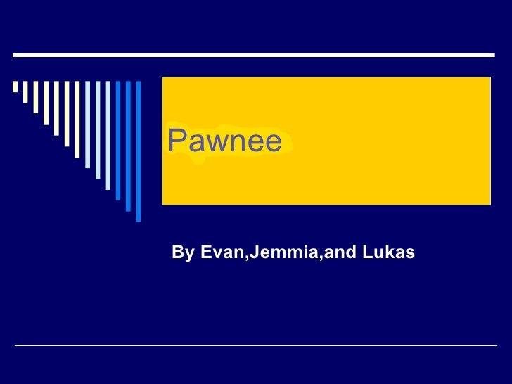 Pawnee By Evan,Jemmia,and Lukas