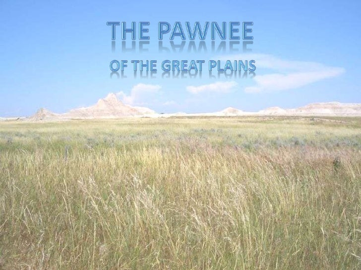 The Pawnee<br />Of the great plains<br />