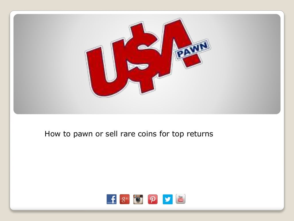 How to pawn or sell rare coins for top returns