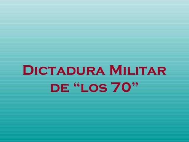 """Dictadura Militar de """"los 70"""""""