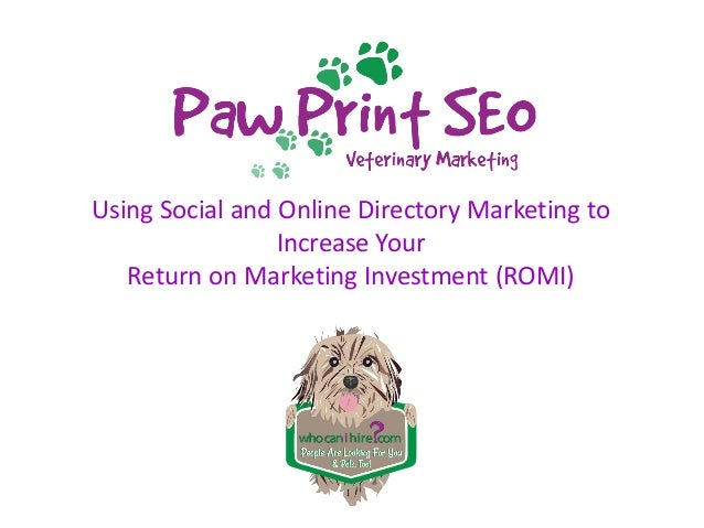 Using Social and Online Directory Marketing to Increase Your Return on Marketing Investment (ROMI)