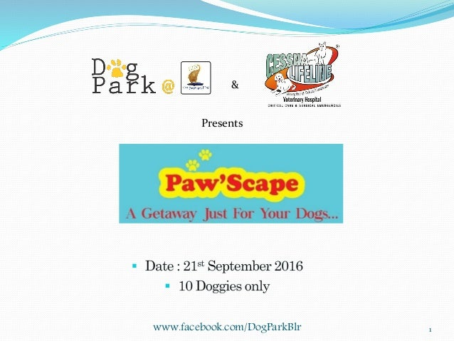 www.facebook.com/DogParkBlr 1 Presents &