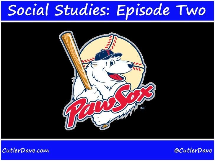Social Studies: Episode TwoCutlerDave.com         @CutlerDave
