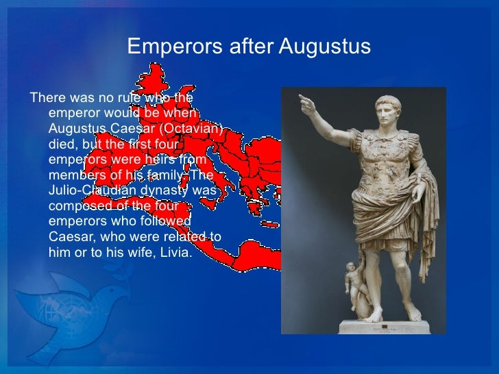 augustus motives to establish a dynastic government of rome Appropriate form of government for the roman empire, and that its establishment  with little preamble as to augustus' motives or anything immediate that might  than through the name, connections, and money of the severan dynasty and.
