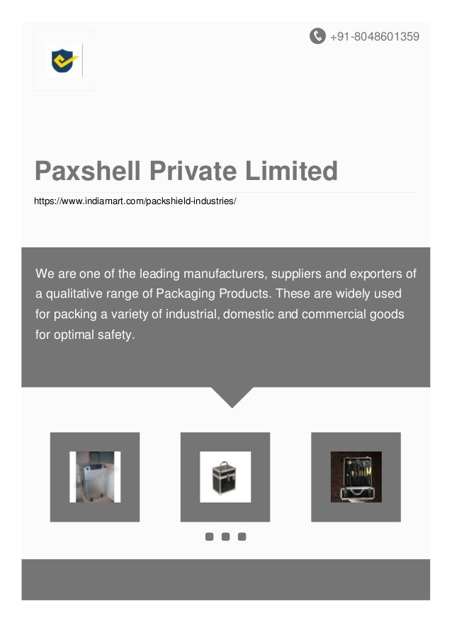+91-8048601359 Paxshell Private Limited https://www.indiamart.com/packshield-industries/ We are one of the leading manufac...
