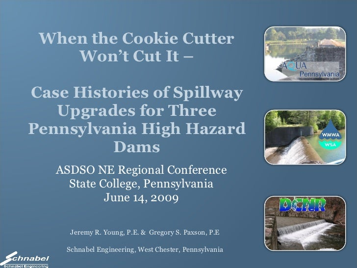 When the Cookie Cutter Won't Cut It –   Case Histories of Spillway Upgrades for Three Pennsylvania High Hazard Dams ASDSO ...