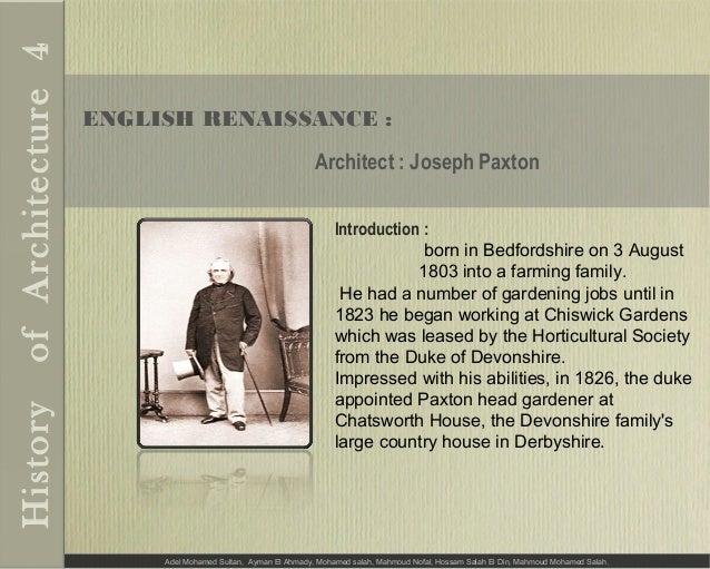 ENGLISH RENAISSANCE : Architect : Joseph Paxton Adel Mohamed Sultan, Ayman El Ahmady, Mohamed salah, Mahmoud Nofal, Hossam...