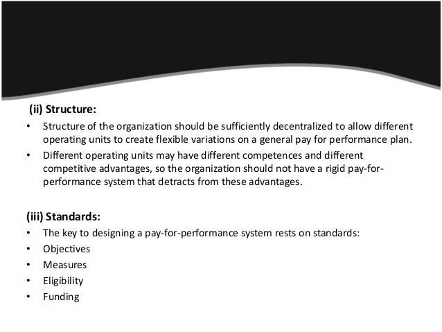 (ii) Structure:•   Structure of the organization should be sufficiently decentralized to allow different    operating unit...