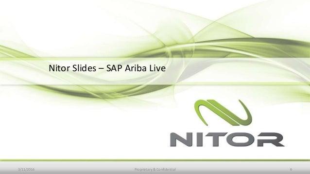 Nitor Slides – SAP Ariba Live 3/11/2016 Proprietary & Confidential 6