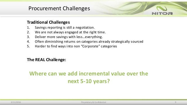 Traditional Challenges 1. Savings reporting is still a negotiation. 2. We are not always engaged at the right time. 3. Del...