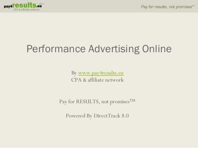 By www.pay4results.eu CPA & affiliate network Pay for RESULTS, not promises™ Powered By DirectTrack 8.0 Performance Advert...