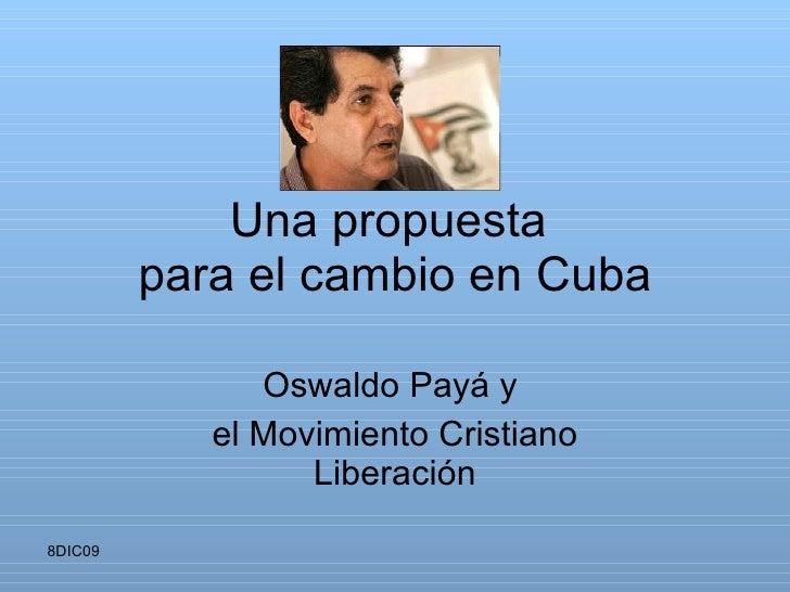 Una propuesta  para el cambio en Cuba Oswaldo J.Payá Sardiñas y  el Movimiento Cristiano Liberación MCL