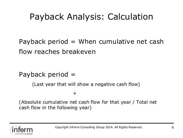 payback period analysis The payback period is the number of periods it will take to pay back the initial  investment on a piece of capital in other words, it's the number of years it will  take.