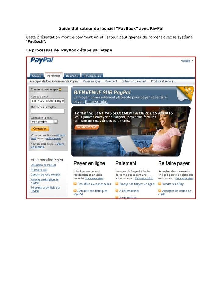 """Guide Utilisateur du logiciel """"PayBook"""" avec PayPal  Cette présentation montre comment un utilisateur peut gagner de l'arg..."""