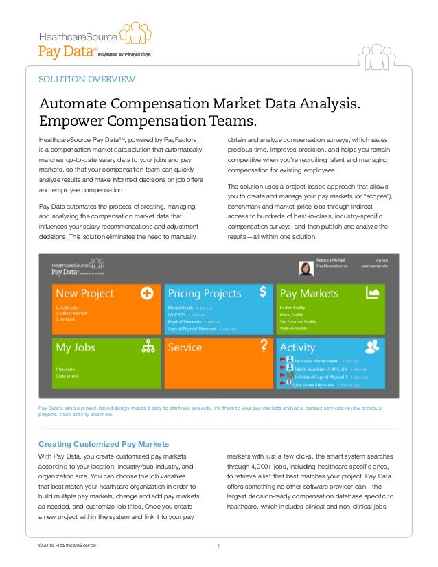 SOLUTION OVERVIEW ©2015 HealthcareSource 1 Automate Compensation Market Data Analysis. Empower Compensation Teams. Healthc...