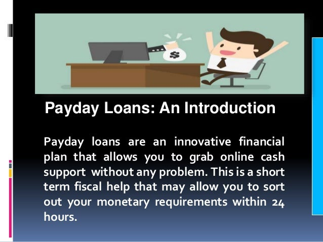 Payday Loans: An Introduction Payday loans are an innovative financial plan that allows you to grab online cash support wi...