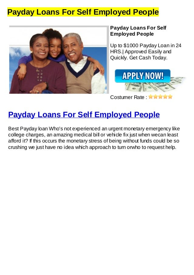 Payday Loans For Self Employed PeoplePayday Loans For SelfEmployed PeopleUp to $1000 Payday Loan in 24HRS.| Approved Easil...
