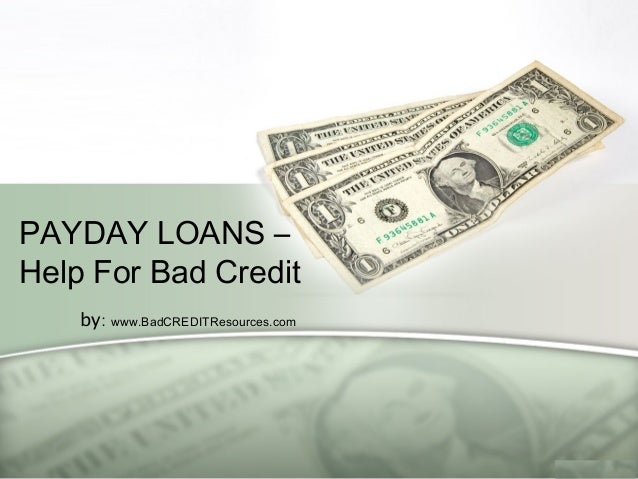 Payday Loans – Help For Bad Credit