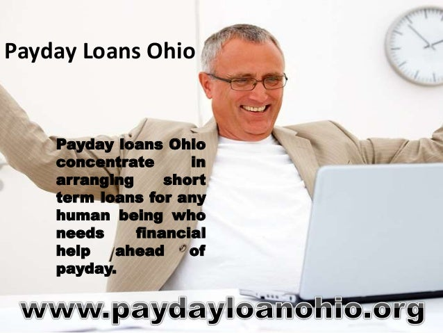 Payday Loans Ohio- Cash Loans aid for All are in Bad Credit