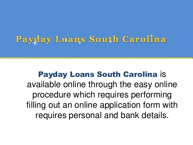 Payday Loans South Carolina Time to Comfort Individual Ideas