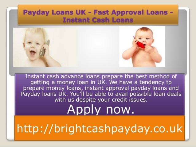 Payday Loans UK - Fast Approval Loans - Instant Cash Loans Instant cash advance loans prepare the best method of getting a...