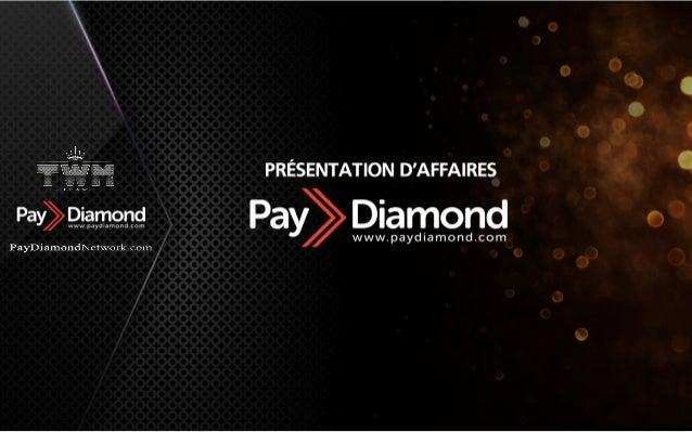 z. t'_I>. t  .  .  E/ /l §l PRESENTATION D'AFFA| RES  Z t_/ _. l_ll_§l  AMT  Pay; >  Pay Diamond  www. paydiamond. com  Pa...