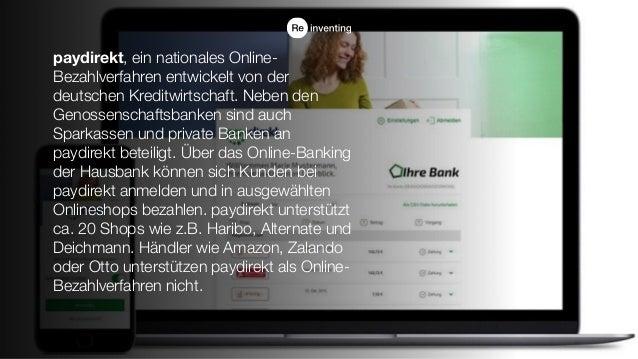 paydirekt, ein nationales Online- Bezahlverfahren entwickelt von der deutschen Kreditwirtschaft. Neben den Genossenschafts...