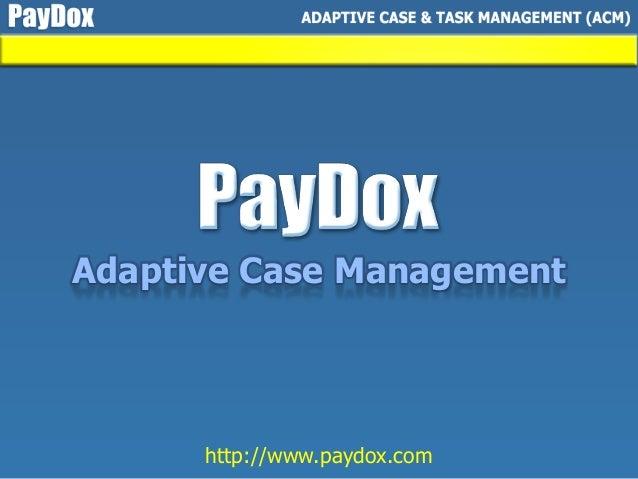 http://www.paydox.com Adaptive Case Management