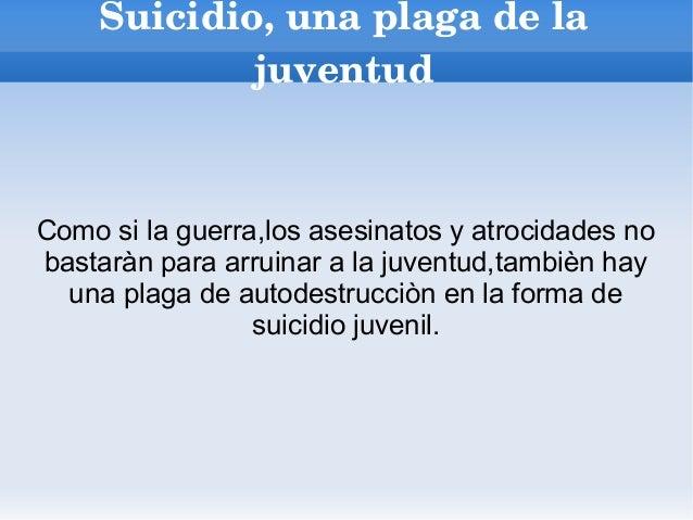 Suicidio,unaplagadela juventud Como si la guerra,los asesinatos y atrocidades no bastaràn para arruinar a la juve...