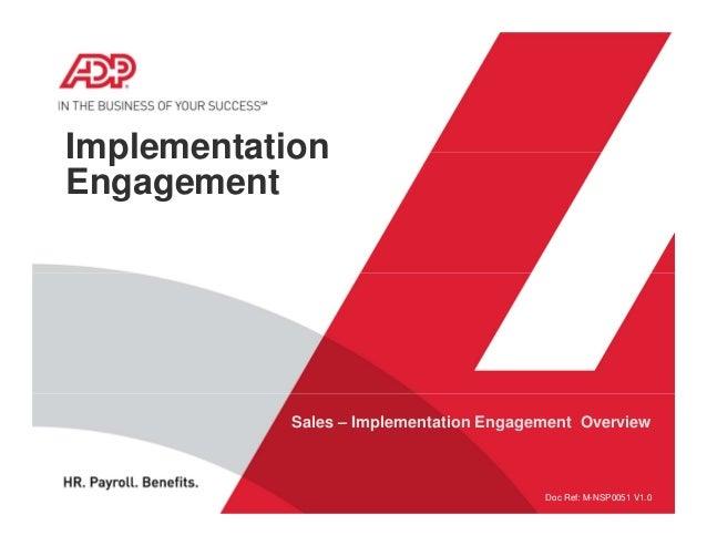 ImplementationEngagementSales – Implementation Engagement OverviewDoc Ref: M-NSP0051 V1.0