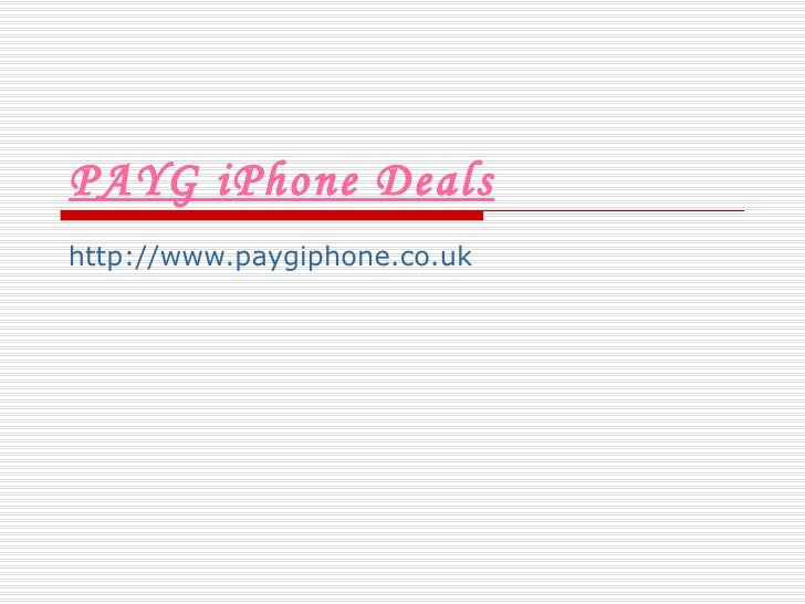 PAYG iPhone Deals http://www.paygiphone.co.uk