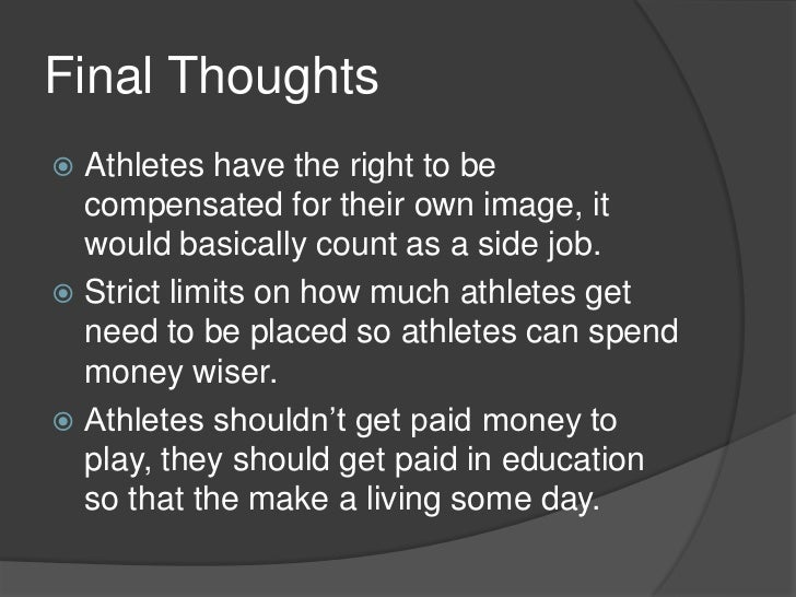 college athletes should not be paid essays Should college athletes be paid this research paper should college athletes be paid and other 63,000+ term papers, college essay examples and free essays are.
