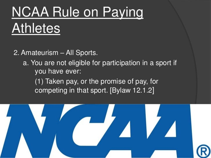 paying college athletes The debate as to whether or not college athletes should be paid has really heated up in recent years it seems to arise every march when the ncaa men's basketball.