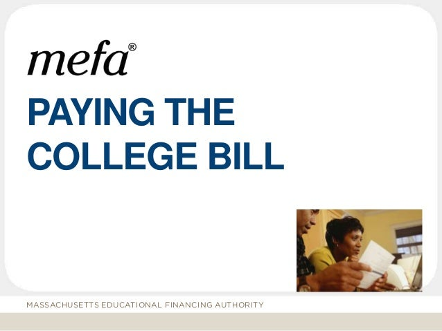 PAYING THE COLLEGE BILL MASSACHUSETTS EDUCATIONAL FINANCING AUTHORITY
