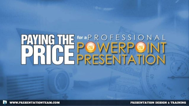 Paying the Price for a Professional PowerPoint Presentation