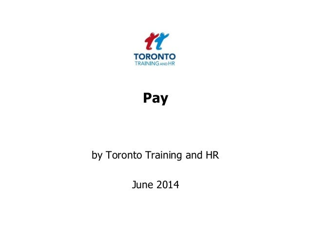 Pay by Toronto Training and HR June 2014