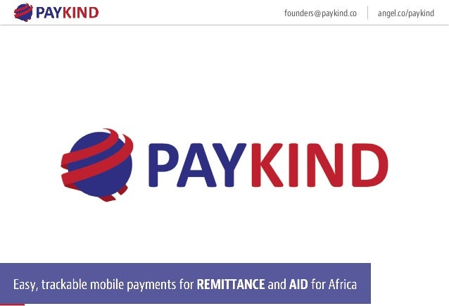 founders@paykind.co angel.co/paykind