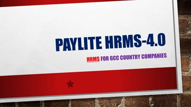 PAYLITE HUMAN RESOURCE MANAGEMENT SOFTWARE PAYLITE PRESENTS HRMS-4.0 • TO BOLSTER COMPANY FUNCTIONING BETWEEN HR & EMPLOYE...